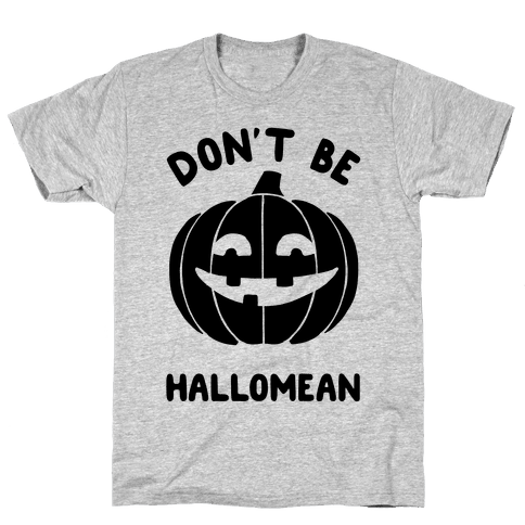 Don't Be Hallomean Mens T-Shirt