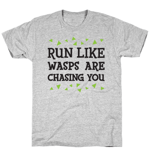 Run Like Wasps Are Chasing You Mens/Unisex T-Shirt