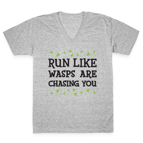 Run Like Wasps Are Chasing You V-Neck Tee Shirt