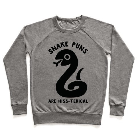 Snake Jokes Are Hiss-terical Pullover