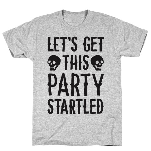 Let's Get This Party Startled T-Shirt