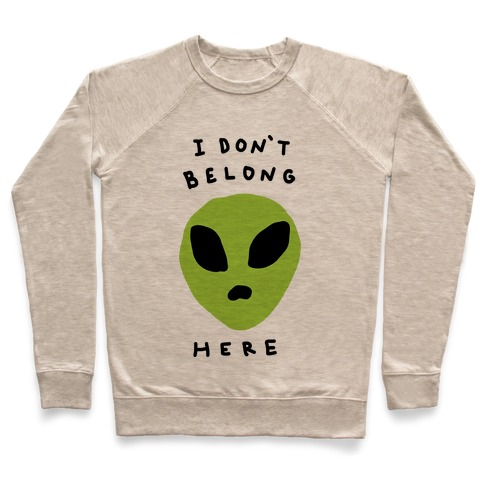I Don't Belong Here Pullover