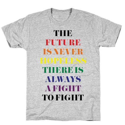 The Future is Never Hopeless T-Shirt