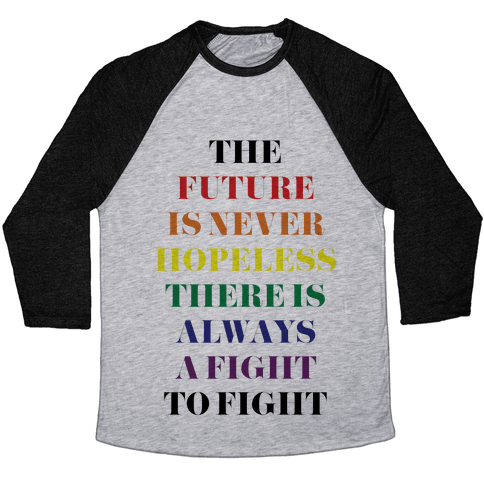 The Future is Never Hopeless Baseball Tee
