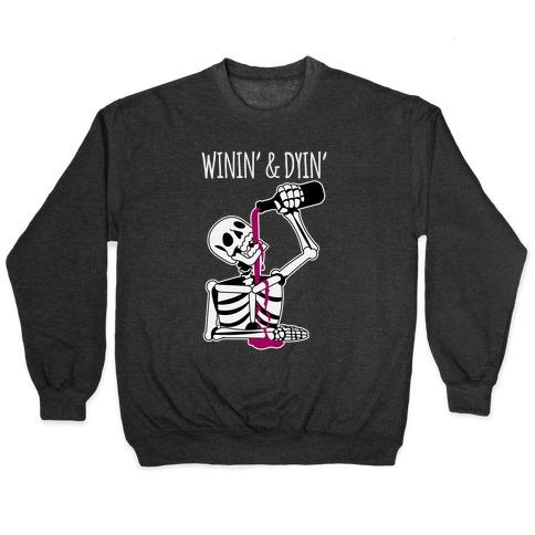 Winin' & Dyin' Drinking Skeleton Pullover