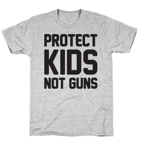 Protect Kids Not Guns T-Shirt