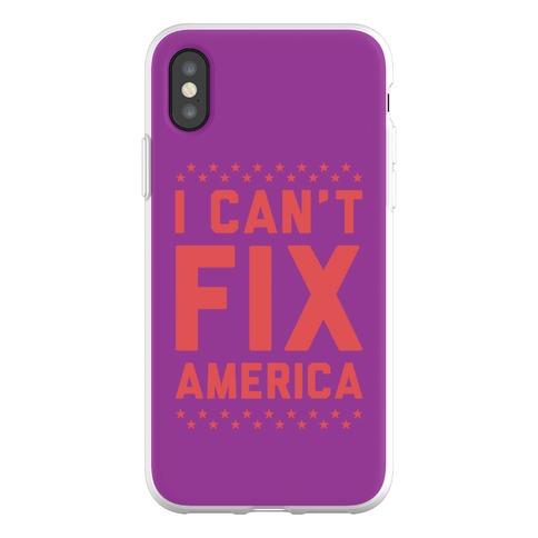 I Can't Fix America Phone Flexi-Case