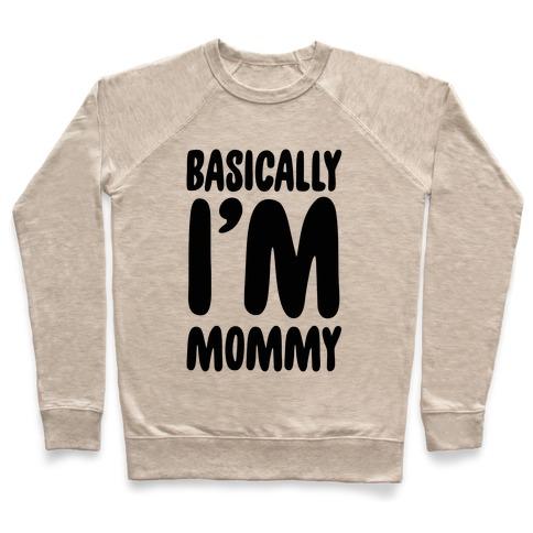 Basically I'm Mommy Pullover