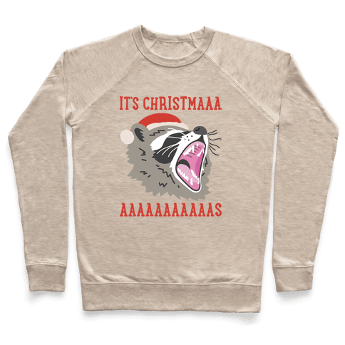 It's Christmas Screaming Raccoon Pullover