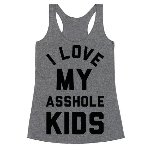 I Love My Asshole Kids Racerback Tank Top
