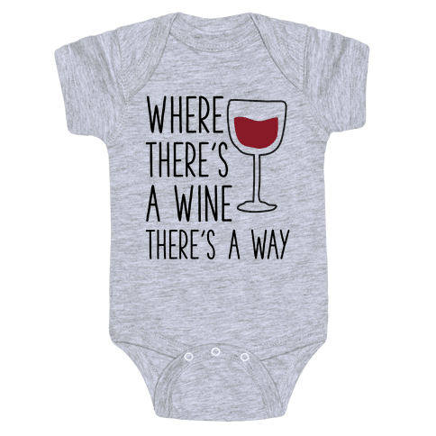 Where There's A Wine Baby Onesy