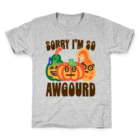 Sorry I'm So Awgourd Parody Kids T-Shirt