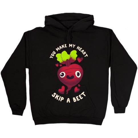 You Make My Heart Skip a Beet Hooded Sweatshirt