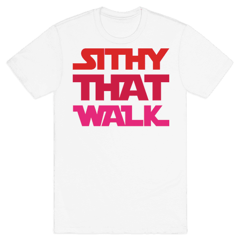 Sithy That Walk Parody Mens T-Shirt