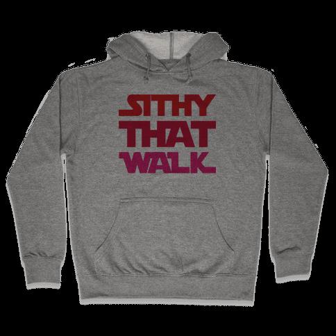 Sithy That Walk Parody Hooded Sweatshirt