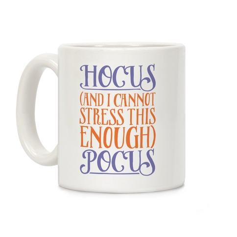Hocus And I Cannot Stress This Enough Pocus Parody Coffee Mug