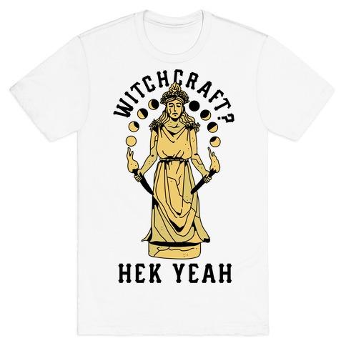 Witchcraft? Hek Yeah T-Shirt