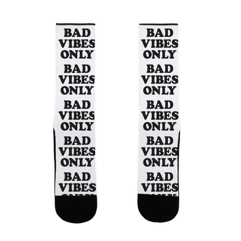 Bad Vibes Only Sock