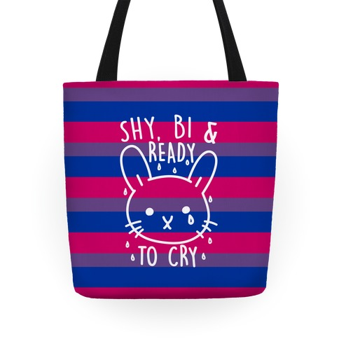 Shy Bi and Ready to Cry Tote