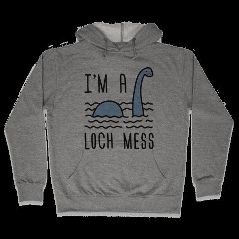 I'm A Loch-Mess Nessie Hooded Sweatshirt