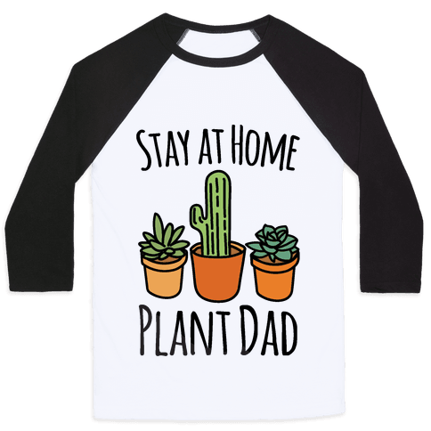 Stay At Home Plant Dad Baseball Tee