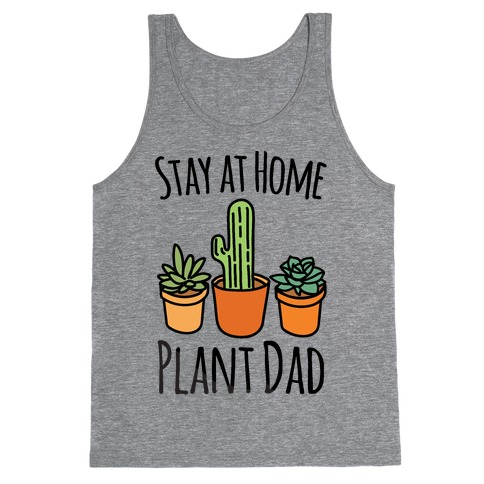 Stay At Home Plant Dad Tank Top