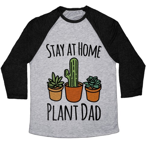 2c8eedd9 Stay At Home Plant Dad Baseball Tee | LookHUMAN