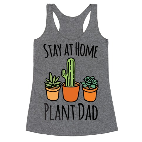 Stay At Home Plant Dad Racerback Tank Top