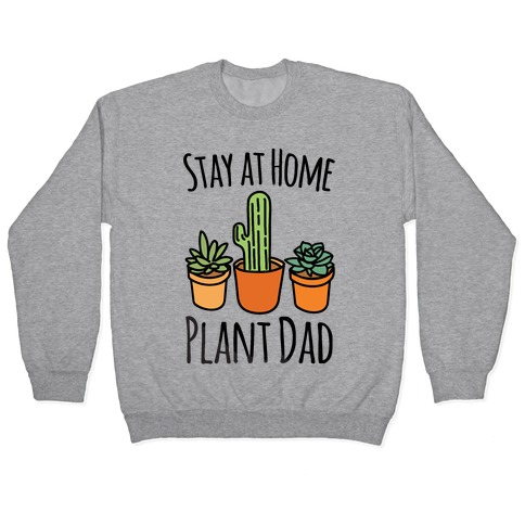 Stay At Home Plant Dad Pullover