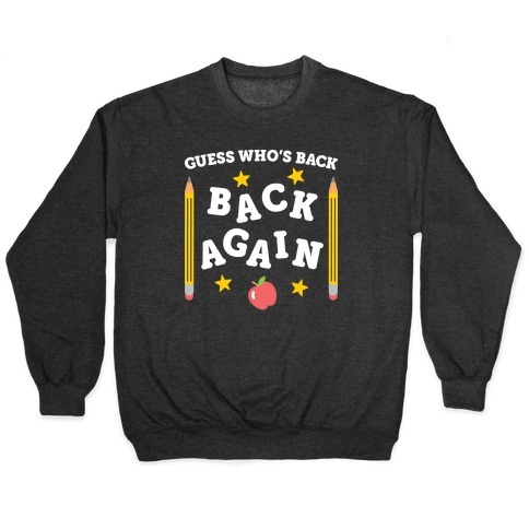 Guess Who's Back - Back To School Pullover