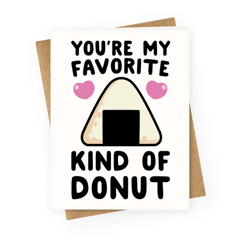 You're My Favorite Kind of Donut - Onigiri Greeting Card
