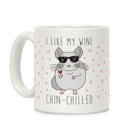 I Like My Wine Chin-Chilled Coffee Mug