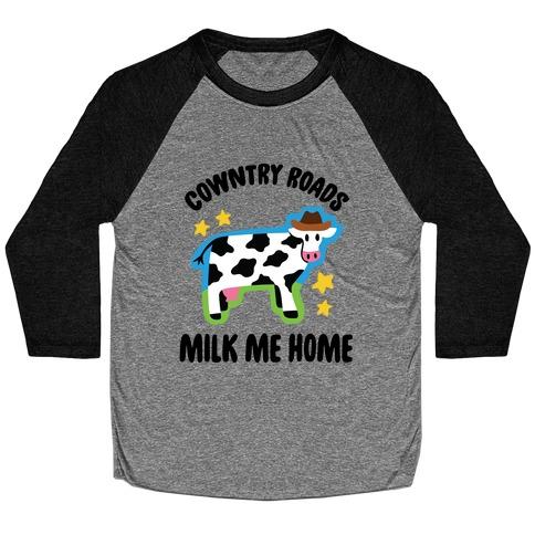 Cowntry Roads Milk Me Home Baseball Tee
