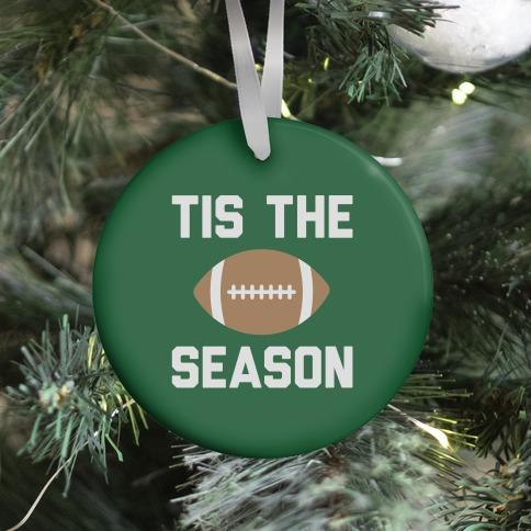 Tis The Football Season Ornament