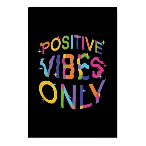 Positive Vibes Only Garden Flag