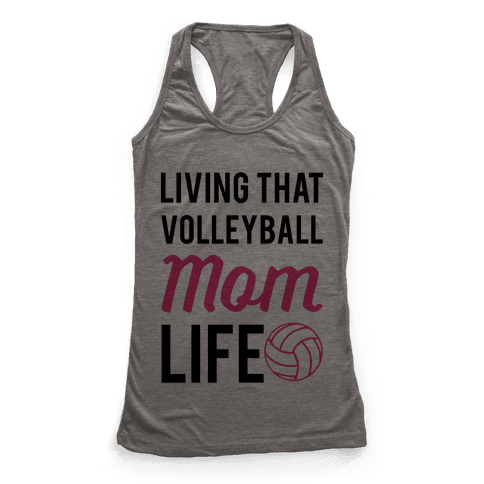 Living that Volleyball Mom Life Racerback Tank Top