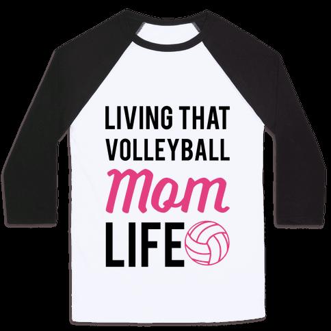 Living that Volleyball Mom Life Baseball Tee