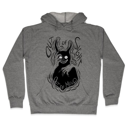 Out of Sight Out of Mind Hooded Sweatshirt