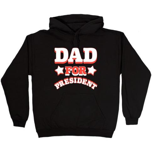 Dad for President Hooded Sweatshirt