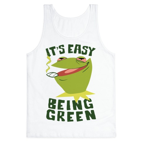 It's Easy Being Green Tank Top