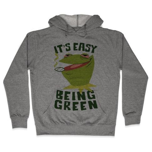 It's Easy Being Green Hooded Sweatshirt