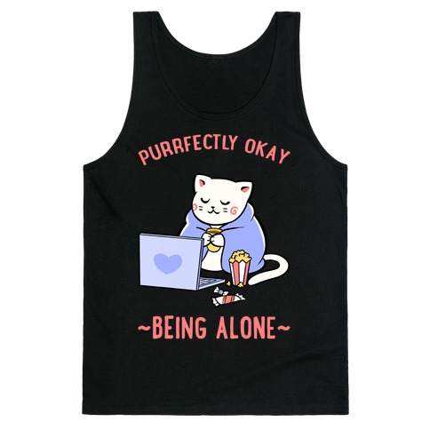 Purrfectly Okay Being Alone Tank Top
