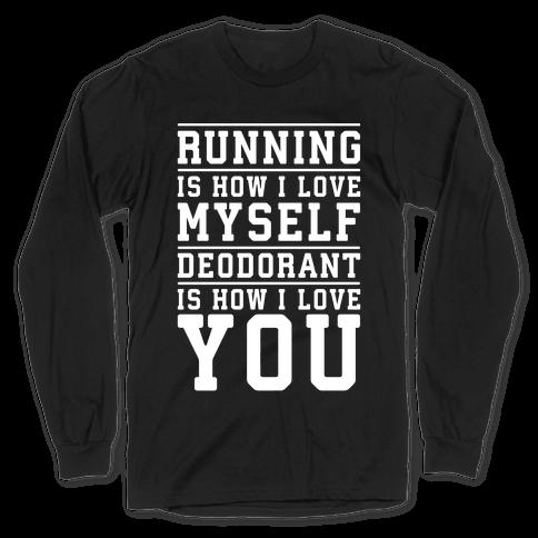 Running Is How I Love Myself Long Sleeve T-Shirt