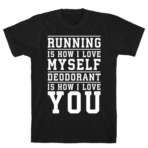 Running Is How I Love Myself T-Shirt