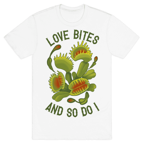 Love Bites, And So Do I Mens T-Shirt