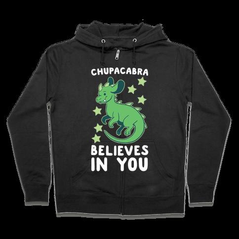 Chupacabra Believes In You Zip Hoodie