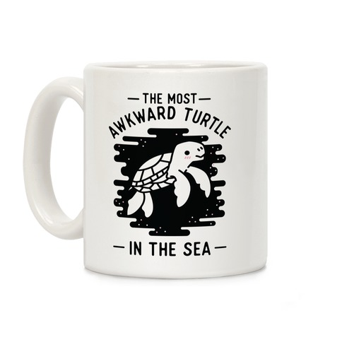 The Most Awkward Turtle In The Sea Coffee Mug