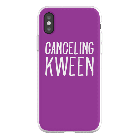 Canceling Kween Phone Flexi-Case