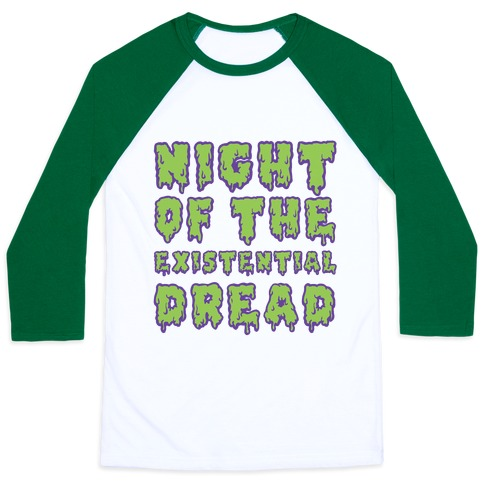 Night of the Existential Dread Baseball Tee