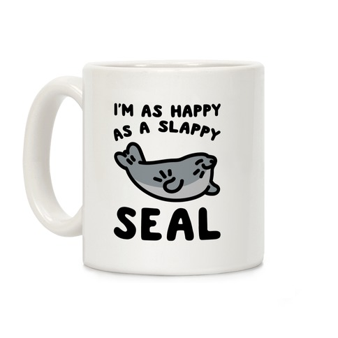 I'm As Happy As A Slappy Seal Coffee Mug